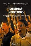 Patriotas indignados: Sobre la nueva ultraderecha en la Posguerra Fría. Neofascismo, posfascismo y nazbols (Alianza Ensayo)