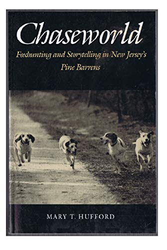 Chaseworld: Foxhunting and Storytelling in New Jersey's Pine Barrens (Publications of the American Folklore Society)
