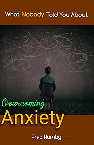 Overcoming Anxiety (English Edition)