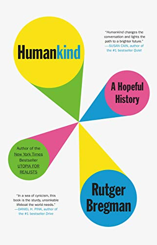 Humankind: A Hopeful History - Kindle edition by Bregman, Rutger ...