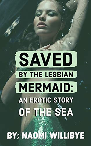 Saved by the Lesbian Mermaid: An Erotic Seduction in the Sea