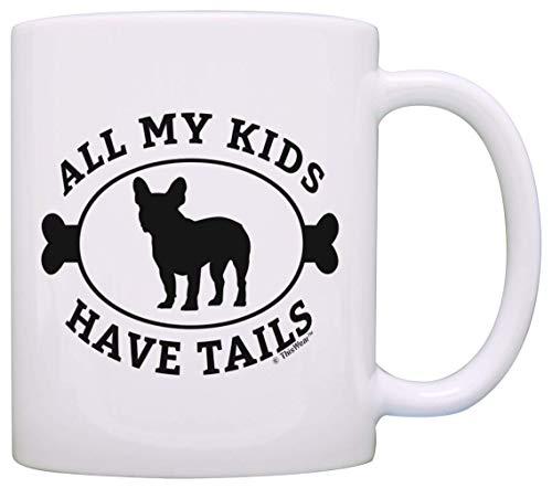 N\A egali Bulldog Francese per Le Donne Tutti i Miei Bambini Hanno la Coda Cane Weiner Regali a Tema Bulldog Francese Cane Amante del Bulldog Francese Regalo Tazza da caffè Tazza da tè Bianco