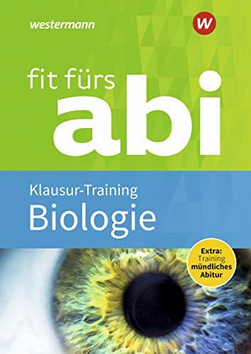 Fit fürs Abi: Biologie Klausur-Training (Fit fürs Abi: Neubearbeitung)
