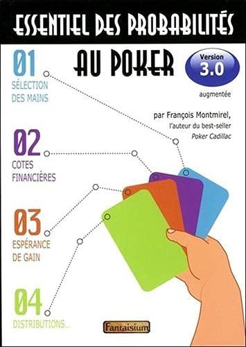 Essentiel des probabilités au poker - Version 3.0 - 3ème édition augmentée