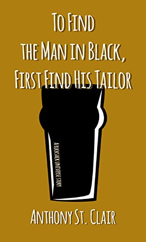 To Find the Man in Black, First Find His Tailor: A Rucksack Universe Story (English Edition)