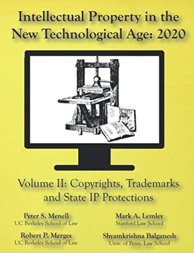 Compare Textbook Prices for Intellectual Property in the New Technological Age 2020 Vol. II Copyrights, Trademarks and State IP Protections: Vol. II Copyrights, Trademarks and State IP Protections  ISBN 9781945555169 by Menell, Peter S,Lemley, Mark A,Merges, Robert P,Balganesh, Shyamkrishna