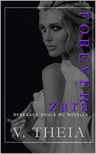 Forever Zara: (novella 9.5) (Renegade Souls MC Romance Saga) (English Edition)