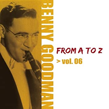 Benny Goodman from A to Z, Vol. 6