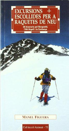 Excursions escollides per a raquetes de neu: 20 itineraris pel Berguedà, l'Alt Urgell i la Cerdanya (Azimut)