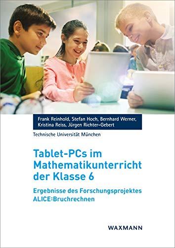 Tablet-PCs im Mathematikunterricht der Klasse 6: Ergebnisse des Forschungsprojektes ALICE:Bruchrechnen