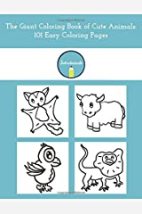 The Giant Coloring Book of Cute Animals: 101 Easy Coloring Pages Paperback