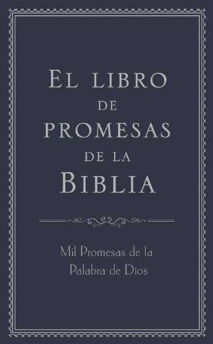 El Libro de Promesas de la Biblia: Mil Promesas de la Palabra de Díos