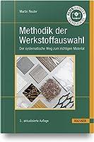 Methodik der Werkstoffauswahl: Der systematische Weg zum richtigen Material