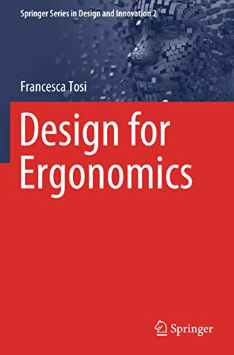 Design for Ergonomics (Springer Series in Design and Innovation)