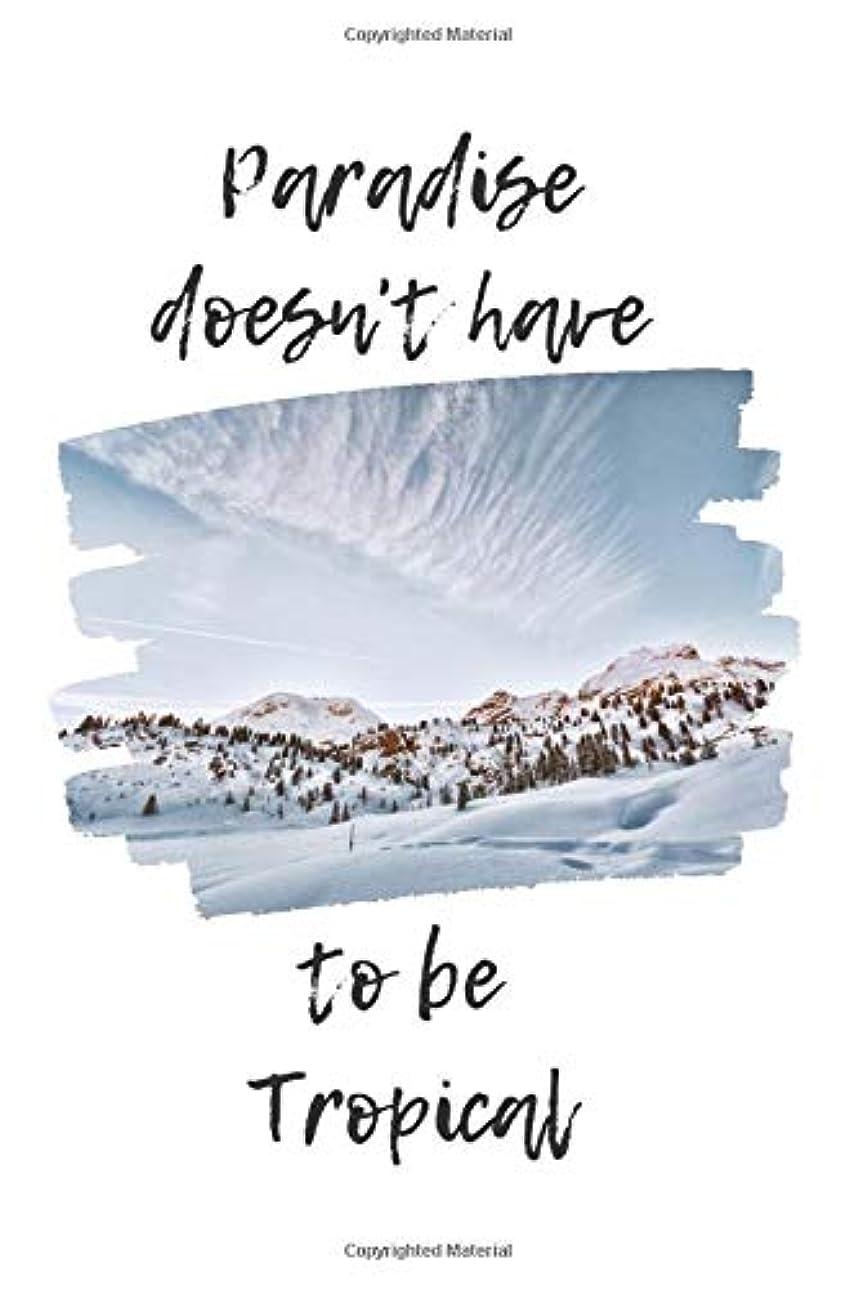 放牧する息切れ医学Paradise Doesn't Have To Be Tropical: Mountains Journal, Mountain Lovers, Snow Sports, Snowboarding, Ski