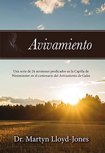 Avivamiento: Una serie de 24 sermones predicados en la Capilla de Westminster en el centenario del Avivamiento de Gales (Spanish Edition)