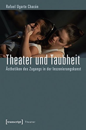Theater und Taubheit: Ästhetiken des Zugangs in der Inszenierungskunst