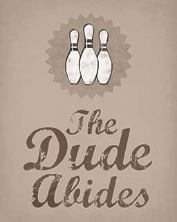 Keep Calm Collection The Dude Abides (Big Lebowski Quote), premium art print - 8 x 10
