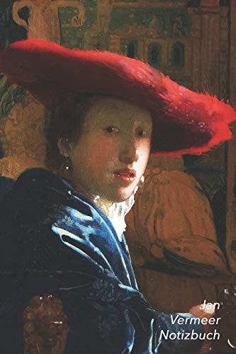 Jan Vermeer Notizbuch: Mädchen mit rotem Hut | Modisches Tagebuch | Ideal für die Schule, Studium, Rezepte oder Passwörtern zu schreiben | Perfekt für Notizen