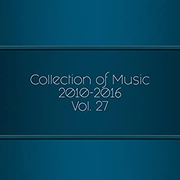 Collection Of Music 2010-2016, Vol. 27