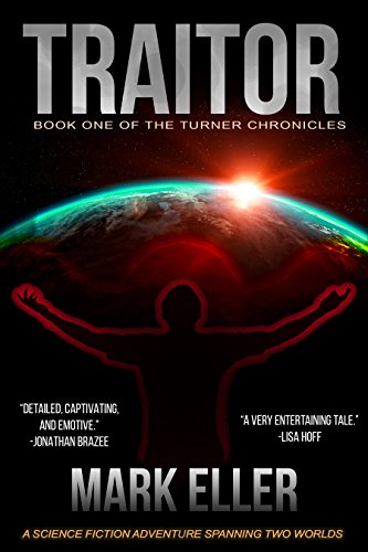 Book: Traitor, Book 1 of The Turner Chronicles by Mark Eller