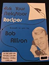 Ask Your Neighbor Recipes Section 9 (Brought to you by Bob Allison @ WWJ Radio One/Dial 95)
