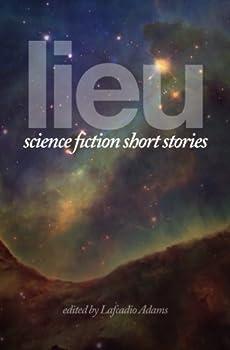 Lieu: Science Fiction Short Stories 0692385029 Book Cover