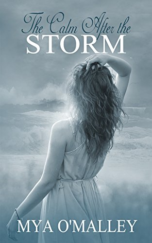 Book: The Calm After the Storm by Mya O'Malley
