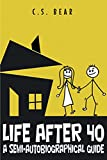 Life After 40: A Semi-autobiographical Guide (English Edition)...