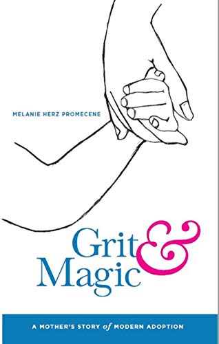 Grit & Magic: A Mother's Story of Modern Adoption (English Edition)