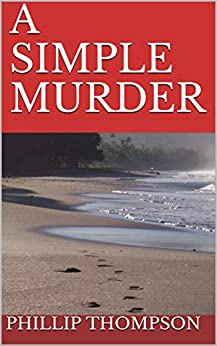 A Simple Murder by [Phillip Thompson]