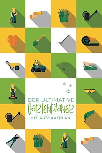 Der ultimative Gartenplaner mit Aussaatplan: A5 Gartentagebuch mit Pflanzkalender / Aussaat Kalender zum Eintragen für den Gemüsegarten | Notizbuch ... um den Gemüse und Kräuter Garten zu planen.