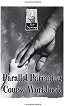 Parallel Parenting: Level 2 Course Workbook