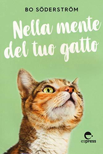 Nella mente del tuo gatto (Italian Edition)