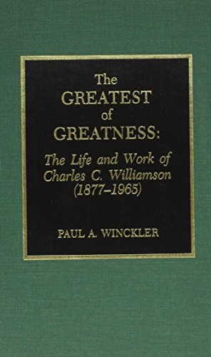 The Greatest of Greatness: The Life and Work of Charles C. Williamson (1877-1965)