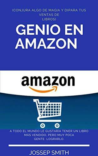 GENIO EN AMAZON (CONJURA ALGO DE MAGIA Y DIPARA TUS VENTAS DE LIBROS)