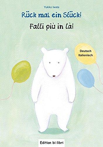 Rück mal ein Stück!: Kinderbuch Deutsch-Italienisch
