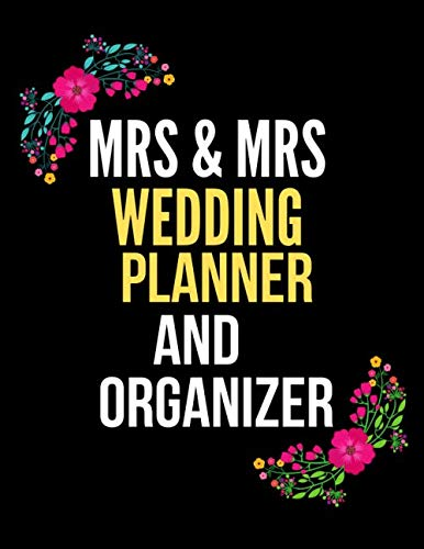MRS & MRS Wedding Planner and Organizer: A Step-by-Step Guide to Creating the Lesbian Wedding You Want with the Budget You've Got (without Losing ... and organizers ringbound/Excellent gift idea