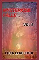 MYSTERIOeSE FAeLLE: geheimnisvolle Geschichten, Familienliebe, Romantik, Familienbande, Freundschaften, Lebensgeschichten, Lebenserfahrungen, Lebensschlaege.