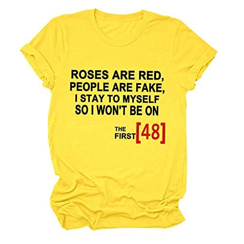 Las rosas son rojas, las personas son falsas, no estaré en la primera camiseta de 48, camiseta unisex (Colorv : Yellow, Size : XL)