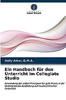 Ein Handbuch fuer den Unterricht im Collegiate Studio