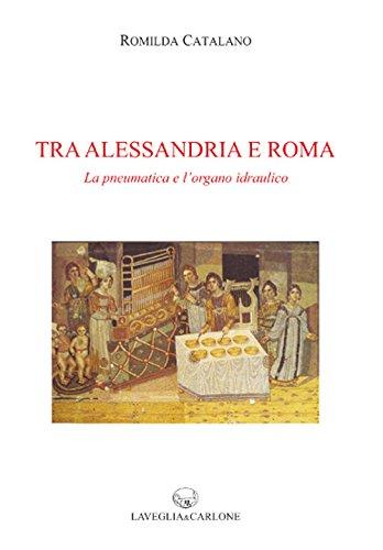 Tra Alessandria e Roma. La pneumatica e l'organo idraulico