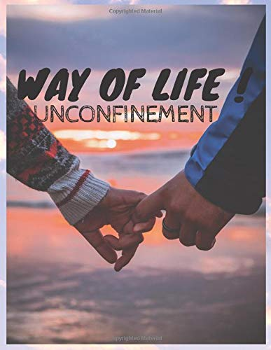way of liberty: unconfinement