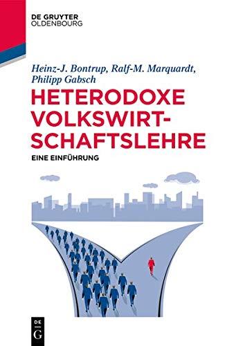 Heterodoxe Volkswirtschaftslehre: Eine Einführung (De Gruyter Studium)