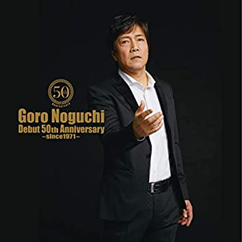 Goro Noguchi Debut 50th Anniversary ~since1971~