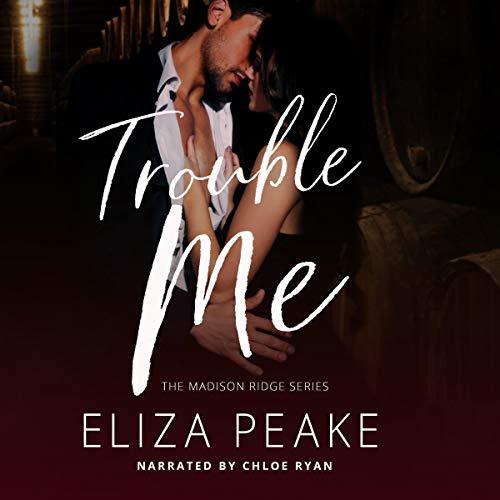 Trouble Me (A Small Town Billionaire Romance): The Madison Ridge Series, Book 1