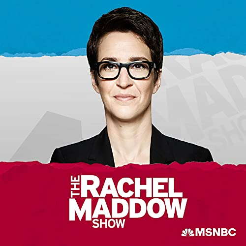 The Rachel Maddow Show Podcast By Rachel Maddow MSNBC cover art