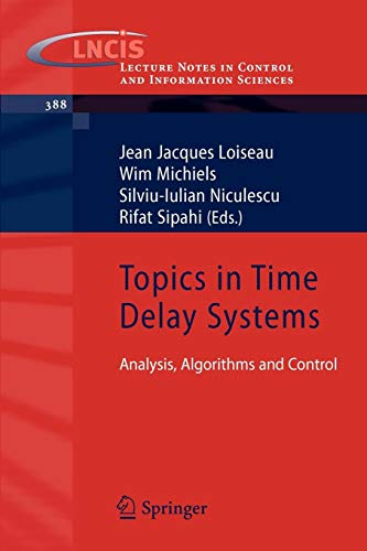 Topics in Time Delay Systems: Analysis, Algorithms and Control (Lecture Notes in Control and Information Sciences)