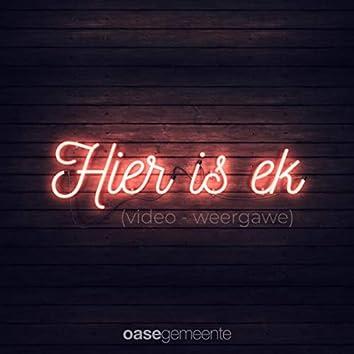 Hier Is Ek (Video Weergawe)