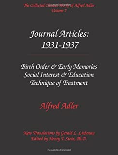 The Collected Clinical Works of Alfred Adler, Volume 7 - Journal Articles: 1931-1937: Birth Order & Eaarl Memories, Social...